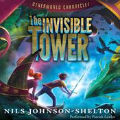 Otherworld Chronicles: The Invisible Tower Audiobook, by Nils Johnson-Shelton