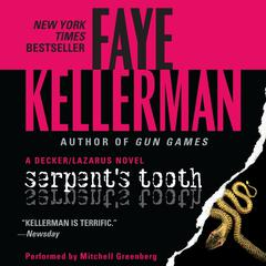 Serpents Tooth: A Decker/Lazarus Novel Audiobook, by Faye Kellerman