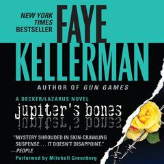 Jupiters Bones: A Decker/Lazarus Novel Audiobook, by Faye Kellerman