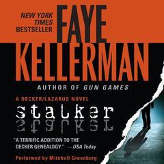 Stalker: A Decker/Lazarus Novel Audiobook, by Faye Kellerman