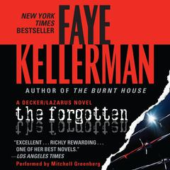 The Forgotten: A Decker/Lazarus Novel Audiobook, by Faye Kellerman