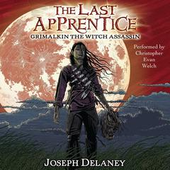 The Last Apprentice: Grimalkin the Witch Assassin (Book 9) Audiobook, by Joseph Delaney