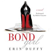 Bond Girl: A Novel, by Erin Duffy