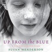 Up from the Blue: A Novel Audiobook, by Susan Henderson