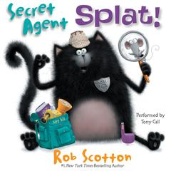 Secret Agent Splat! Audiobook, by
