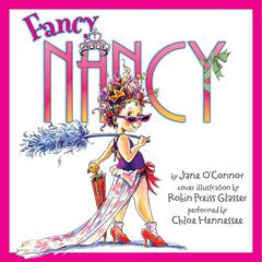 Fancy Nancy Audiobook, by Jane O'Connor, Robin Preiss Glasser