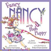 Fancy Nancy and the Posh Puppy, by Jane O'Connor