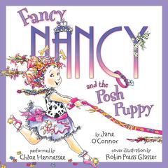 Fancy Nancy and the Posh Puppy Audiobook, by Jane O'Connor, Robin Preiss Glasser