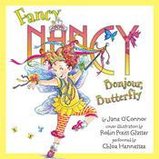 Fancy Nancy: Bonjour, Butterfly Audiobook, by Jane O'Connor, Robin Preiss Glasser