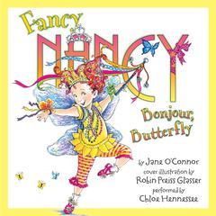 Fancy Nancy: Bonjour, Butterfly Audiobook, by