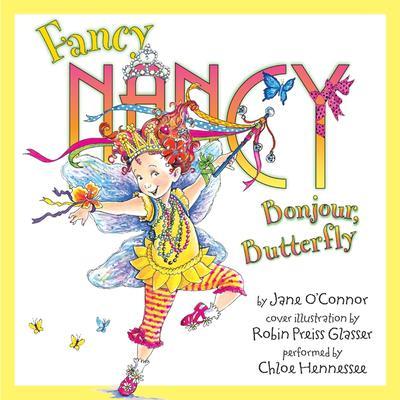 Fancy Nancy: Bonjour, Butterfly Audiobook, by Jane O'Connor