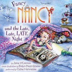 Fancy Nancy and the Late, Late, LATE Night Audiobook, by