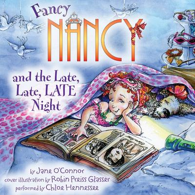 Fancy Nancy and the Late, Late, LATE Night Audiobook, by Jane O'Connor