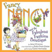 Fancy Nancy and the Fabulous Fashion Boutique Audiobook, by Jane O'Connor, Robin Preiss Glasser