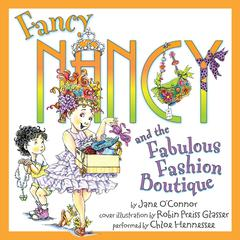 Fancy Nancy and the Fabulous Fashion Boutique Audiobook, by