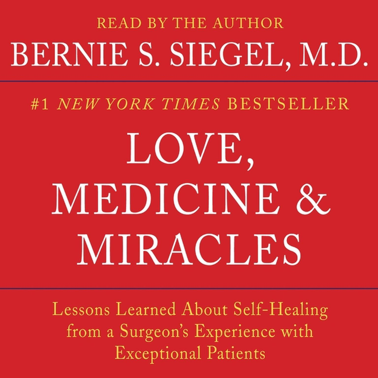 Printable Love, Medicine and Miracles: Lessons Learned about Self-Healing from a Surgeon's Experience with Exceptional Patients Audiobook Cover Art