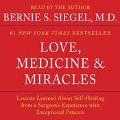 Love, Medicine and Miracles: Lessons Learned about Self-Healing from a Surgeons Experience with Exceptional Patients, by Bernie Siegel