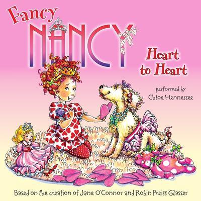 Fancy Nancy: Heart to Heart Audiobook, by Jane O'Connor