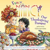 Fancy Nancy: Our Thanksgiving Banquet Audiobook, by Jane O'Connor