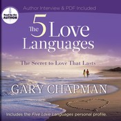 The Five Love Languages: The Secret to Love That Lasts Audiobook, by Gary Chapman, Gary D. Chapman