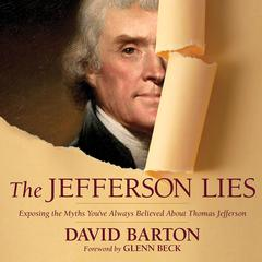 The Jefferson Lies: Exposing the Myths You've Always Believed about Thomas Jefferson Audiobook, by David Barton