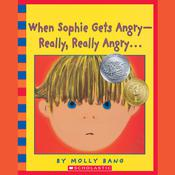 When Sophie Gets Angry—Really, Really Angry…, by Molly Bang