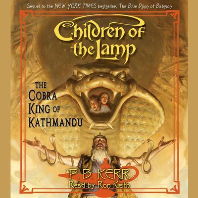 The Cobra King of Kathmandu Audiobook, by P. B. Kerr