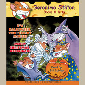 It's Halloween, You 'Fraidy Mouse! & Merry Christmas, Geronimo!: Geronimo Stilton, Books 11 & 12 Audiobook, by Geronimo Stilton