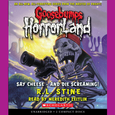 Say Cheese—and Die Screaming! Audiobook, by R. L. Stine