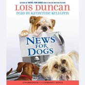 News for Dogs Audiobook, by Lois Duncan