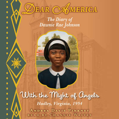 With the Might of Angels: The Diary of Dawnie Rae Johnson Audiobook, by Andrea Davis Pinkney