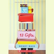 13 Gifts Audiobook, by Wendy Mass