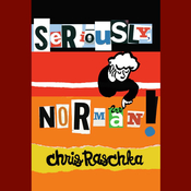Seriously, Norman!, by Chris Raschka