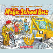 The Magic School Bus Inside the Earth Audiobook, by Joanna Cole, Scholastic