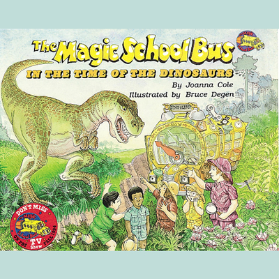 The Magic School Bus in the Time of the Dinosaurs Audiobook, by Joanna Cole