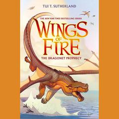 Wings of Fire: The Dragonet Prophecy Audiobook, by Tui T. Sutherland