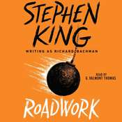 Roadwork, by Stephen King