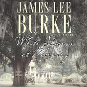 White Doves at Morning, by James Lee Burke