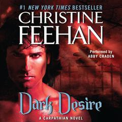 Dark Desire: A Carpathian Novel Audiobook, by Christine Feehan