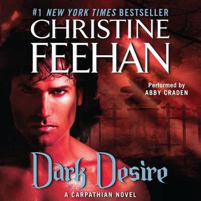 Dark Desire: A Carpathian Novel Audiobook, by Christine Feehan