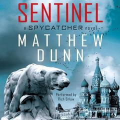 Sentinel: A Spycatcher Novel Audiobook, by Matthew Dunn