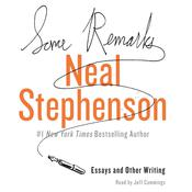 Some Remarks: Essays and Other Writing Audiobook, by Neal Stephenson