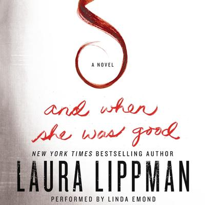 And When She Was Good Audiobook, by Laura Lippman