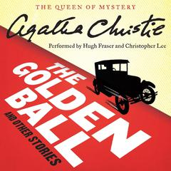 The Golden Ball and Other Stories Audiobook, by Agatha Christie