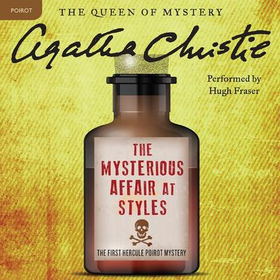 The Mysterious Affair at Styles: A Hercule Poirot Mystery Audiobook, by