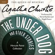 The Under Dog and Other Stories: A Hercule Poirot Collection, by Agatha Christie