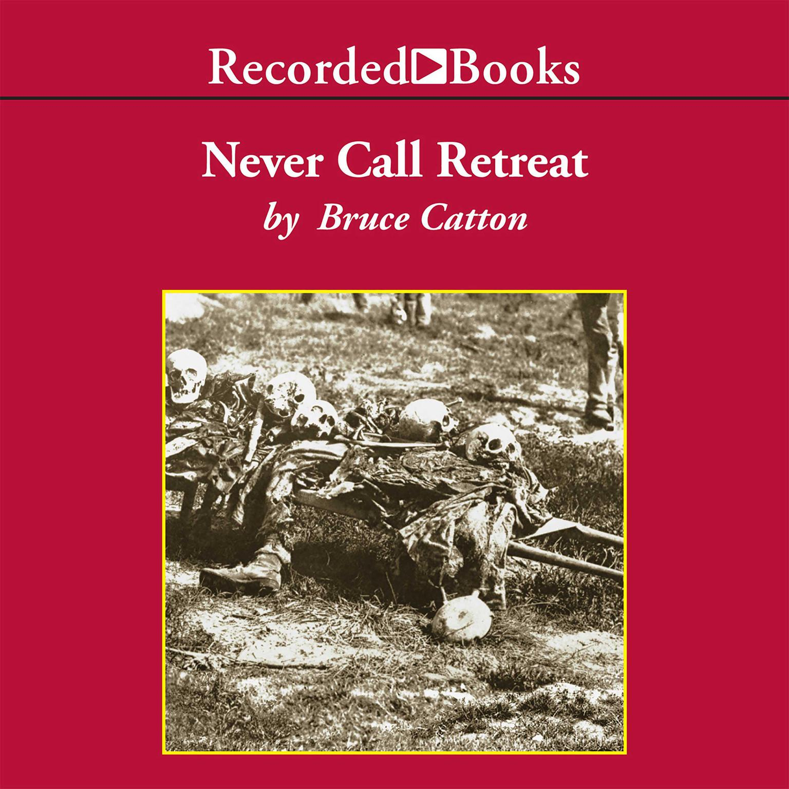 Printable Never Call Retreat: The Centennial History of the Civil War, Vol. 3 Audiobook Cover Art