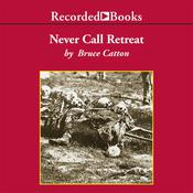 Never Call Retreat: The Centennial History of the Civil War, Vol. 3, by Bruce Catton