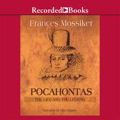 Pocahontas: The Life and the Legend, by Frances Mossiker