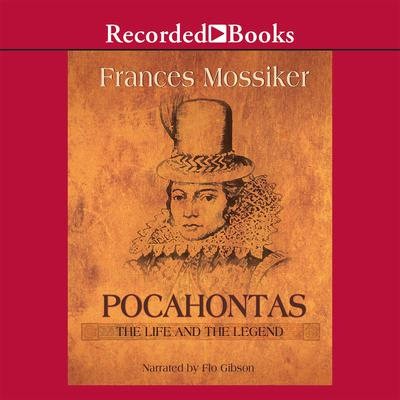 Pocahontas: The Life and the Legend Audiobook, by Frances Mossiker